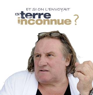 Et si on envoyait Depardieu en terre inconnue ?
